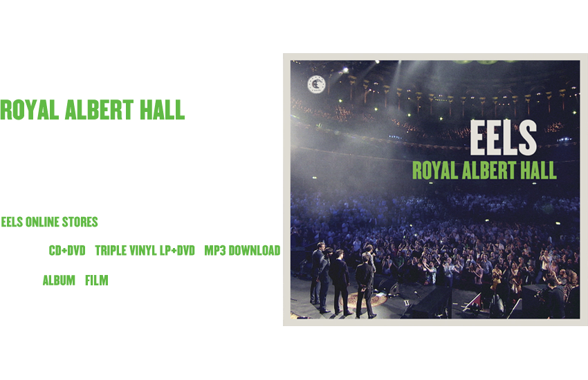 EELS OFFICIAL SITE :  EELS ROYAL ALBERT HALL LIVE ALBUM AND DVD OUT APRIL 14, 2015