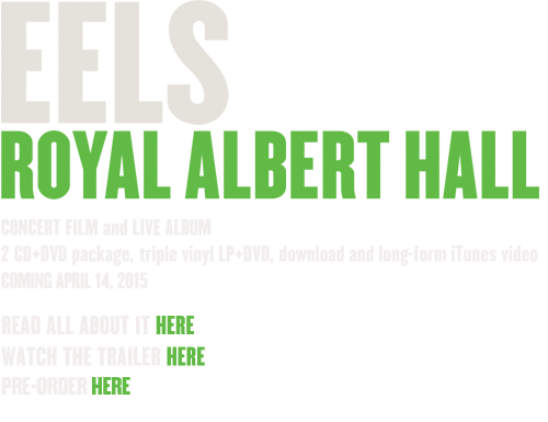 EELS OFFICIAL SITE :  EELS ROYAL ALBERT HALL LIVE ALBUM AND DVD OUT MARCH 31, 2015