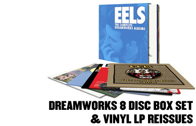 EELS DREAMWORKS ALBUMS BOX SET & VINYL REISSUES