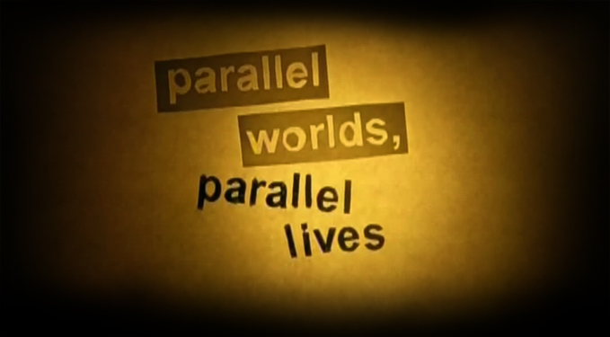 Parallel Worlds Parallel Lives
